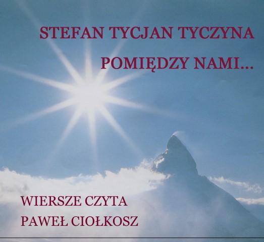 Stefan Tyczyna Moje Wiersze Stefan Tyczyna życie I